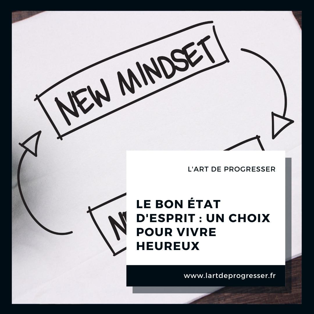 Le bon état d'esprit : un choix pour vivre heureux